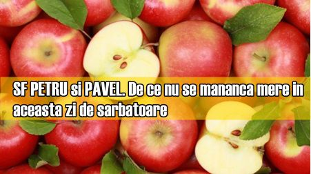 SF PETRU si PAVEL. De ce nu se mananca mere in aceasta zi de sarbatoare