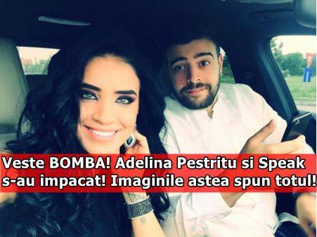 Veste BOMBA! Adelina Pestritu si Speak s-au impacat! Imaginile astea spun totul!