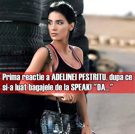 Prima reactie a ADELINEI PESTRITU, dupa ce si-a luat bagajele de la SPEAK!