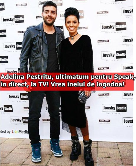 Adelina Pestritu, ultimatum pentru Speak, in direct, la TV! Vrea inelul de logodna!