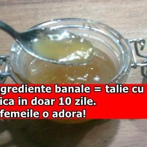 Trei ingrediente banale = talie cu 10 cm mai mica in doar 10 zile. Toate femeile o adora!