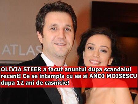OLIVIA STEER a facut anuntul dupa scandalul recent! Ce se intampla cu ea si ANDI MOISESCU dupa 12 ani de casnicie!
