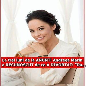 """La trei luni de la ANUNT! Andreea Marin a RECUNOSCUT de ce A DIVORTAT: """"Da…"""