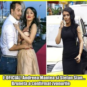 E OFICIAL! Andreea Mantea si Stefan Stan… Bruneta a confirmat zvonurile