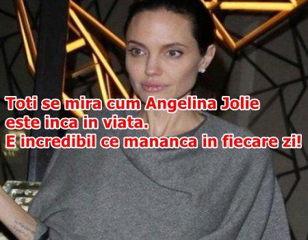 Toti se mira cum Angelina Jolie este inca in viata. E incredibil ce mananca in fiecare zi!