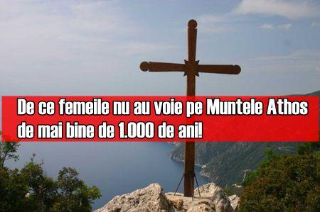De ce femeile nu au voie pe Muntele Athos de mai bine de 1.000 de ani!