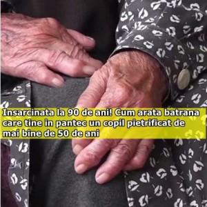 Insarcinata la 90 de ani! Cum arata femeia care tine in pantec un copil pietrificat de mai bine de 50 de ani