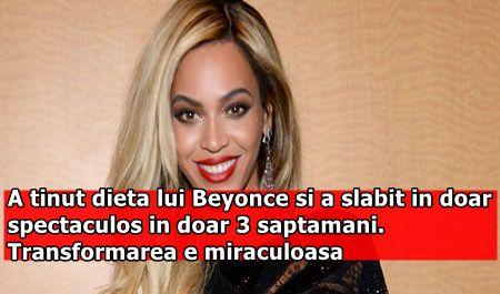 A tinut dieta lui Beyonce si a slabit in doar spectaculos in doar 3 saptamani. Transformarea e miraculoasa