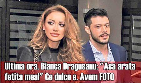 "Bianca Dragusanu: ""Asa arata fetita mea!"" Ce dulce e"