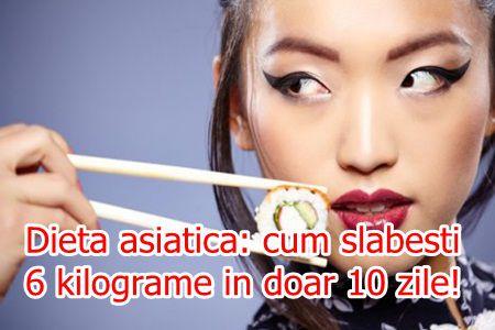 Dieta asiatica: cum slabesti 6 kilograme in doar 10 zile!
