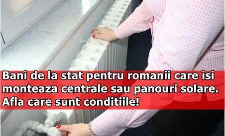 Bani de la stat pentru romanii care isi monteaza centrale sau panouri solare. Afla care sunt conditiile!