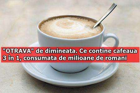 """""""OTRAVA"""" de dimineata. Ce contine cafeaua 3 în 1, consumata de milioane de romani"""