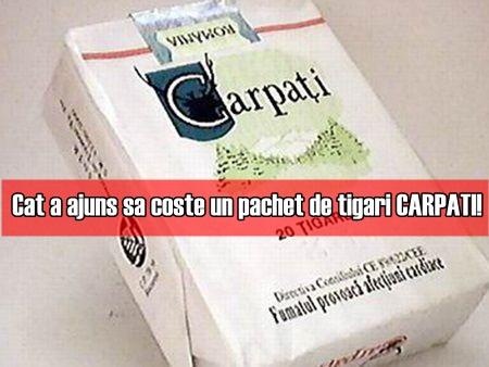 Cat a ajuns sa coste un pachet de tigari CARPATI!