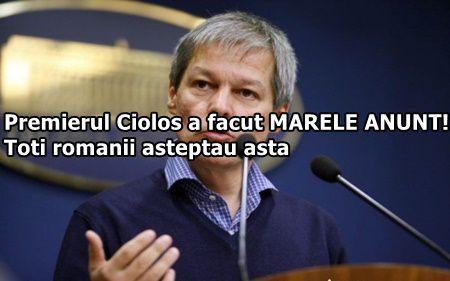Premierul Ciolos a facut MARELE ANUNT! Toti romanii asteptau asta