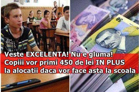Veste EXCELENTA! Nu e gluma! Copiii vor primi 450 de lei IN PLUS la alocatii daca vor face asta la scoala