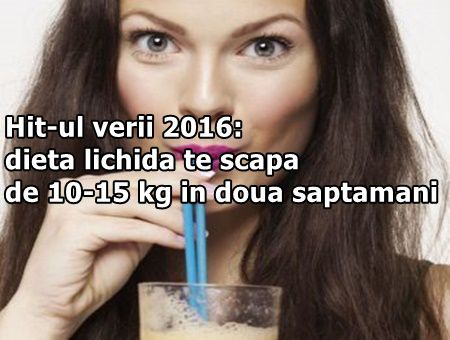 Hit-ul verii 2016: dieta lichida te scapa de 10-15 kg in doua saptamani