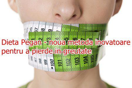 Dieta Pegan - noua metoda inovatoare pentru a pierde in greutate
