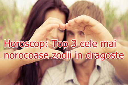 Horoscop: Top 3 cele mai norocoase zodii in dragoste