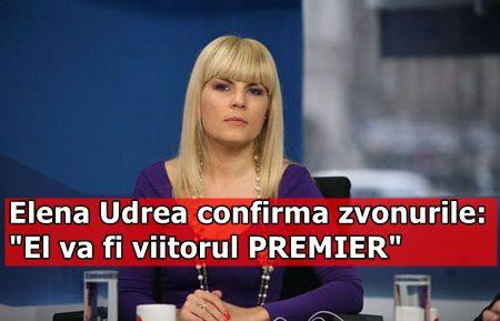 """Elena Udrea confirma zvonurile: """"El va fi viitorul PREMIER"""""""