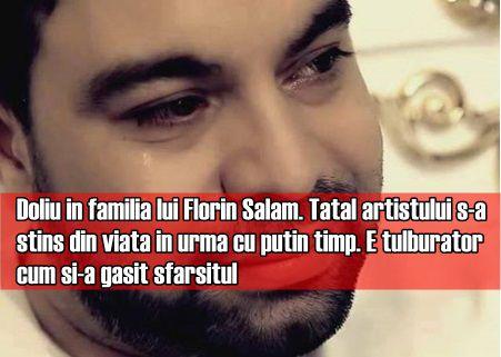 Doliu in familia lui Florin Salam. Tatal artistului s-a stins din viata in urma cu putin timp