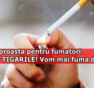 Veste proasta pentru fumatori. Dispar TIGARILE! Vom mai fuma doar …
