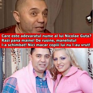 Care este adevaratul nume al lui Nicolae Guta? Razi pana maine! De rusine, manelistul l-a schimbat! Nici macar copiii lui nu l-au vrut!