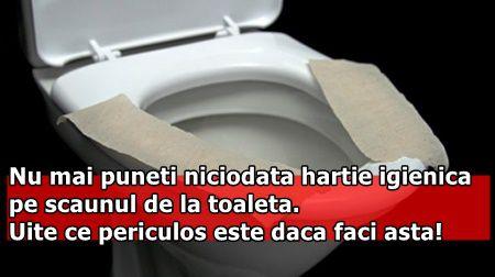 Nu mai puneti niciodata hartie igienica pe scaunul de la toaleta. Uite ce periculos este daca faci asta!