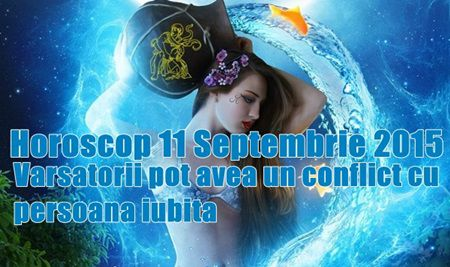 Horoscop 11 Septembrie 2015