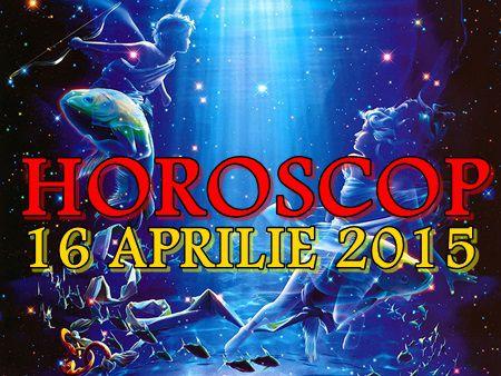Horoscop Joi 16 Aprilie 2015