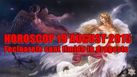 Horoscop Miercuri 19 August 2015