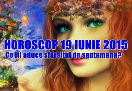 Horoscop Vineri 19 iunie 2015