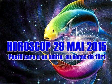 Horoscop Vineri 29 Mai 2015