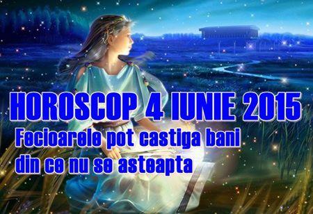 Horoscop Joi 4 Iunie 2015