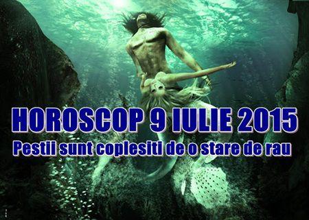 Horoscop Joi 9 iulie 2015