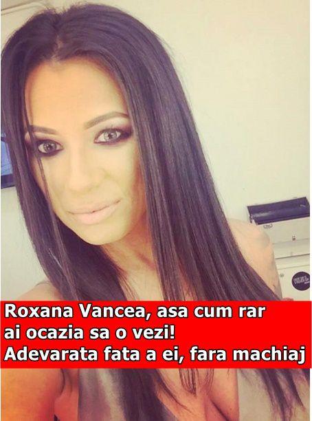 Roxana Vancea, asa cum rar ai ocazia sa o vezi! Adevarata fata a ei, fara machiaj