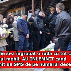 O familie si-a ingropat o ruda cu tot cu telefonul mobil. AU INLEMNIT cand au primit un SMS de pe numarul decedatului