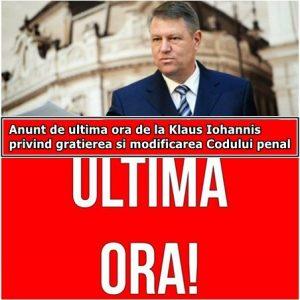 Anunt de ultima ora de la Klaus Iohannis privind gratierea si modificarea Codului penal