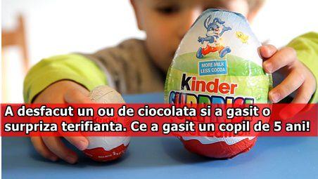 A desfacut un ou de ciocolata si a gasit o surpriza terifianta. Uite ce a gasit un copil de 5 ani!