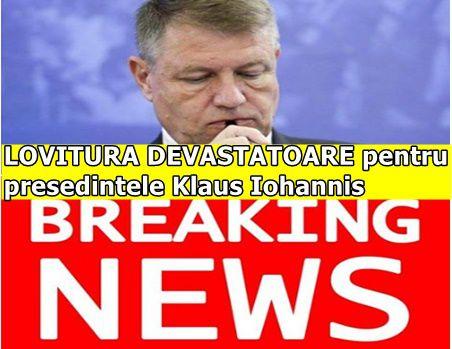 LOVITURA DEVASTATOARE pentru presedintele Klaus Iohannis
