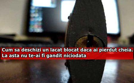 Cum sa deschizi un lacat blocat daca ai pierdut cheia. La asta nu te-ai fi gandit niciodata