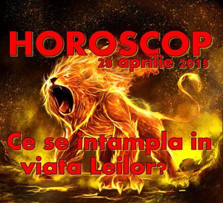 Horoscop Marti 28 Aprilie 2015