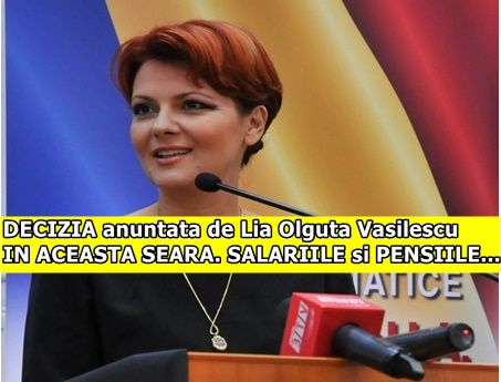 DECIZIA anuntata de Lia Olguta Vasilescu IN ACEASTA SEARA. SALARIILE si PENSIILE…