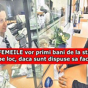 Toate FEMEILE vor primi bani de la stat! 300 EURO pe loc, daca sunt dispuse sa faca asta