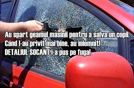 Au spart geamul masinii pentru a salva un copil