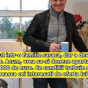 A crescut intr-o familie saraca, dar a devenit milionar. Acum, vrea sa-si doneze apartamentul de 150.000 de euro. Ce conditii trebuie sa indeplineasca cei interesati de oferta lui