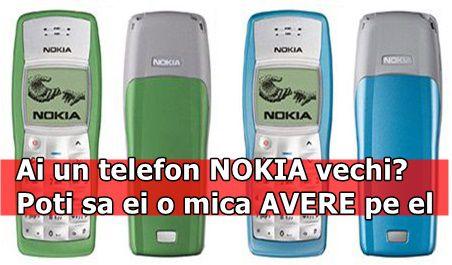 Ai un telefon NOKIA vechi? Poti sa ei o mica AVERE pe el
