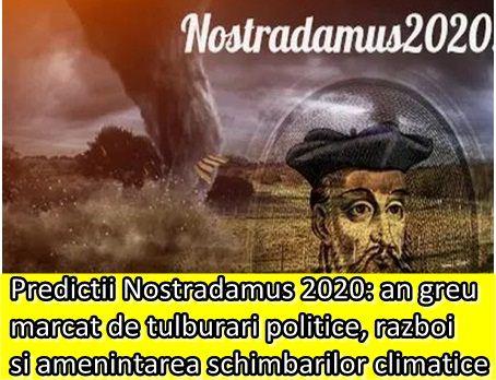 Predictii Nostradamus 2020: an greu marcat de tulburari politice, razboi si amenintarea schimbarilor climatice