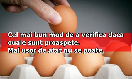Cel mai bun mod de a verifica daca ouale sunt proaspete. Mai usor de atat nu se poate