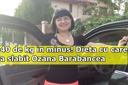 40 de kg in minus! Dieta cu care a slabit Ozana Barabancea
