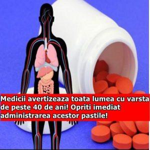 Medicii avertizeaza toata lumea cu varsta de peste 40 de ani! Opriti imediat administrarea acestor pastile!